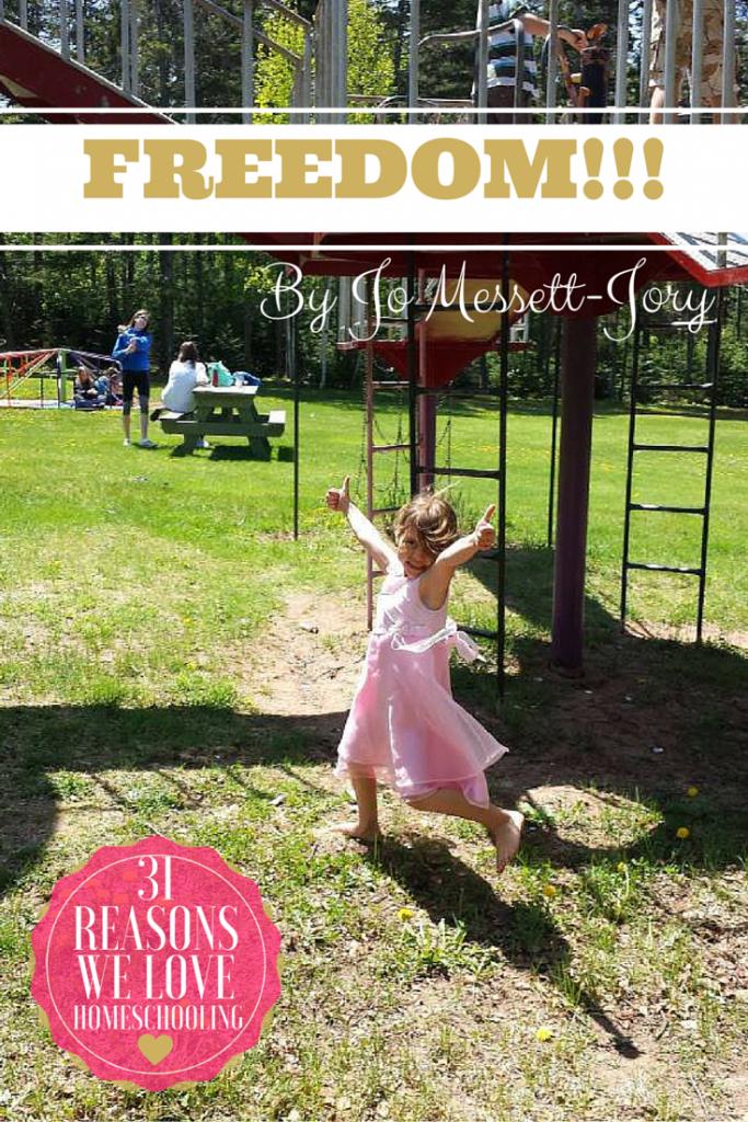 31 Reasons We Love Homeschooling - Pinterest - Freedom by Jo Messett-Jory
