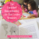 The Unrushed Homeschooling Life That Creates Memories
