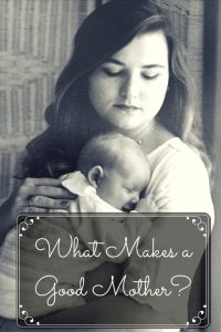 What Makes a Good Mother?