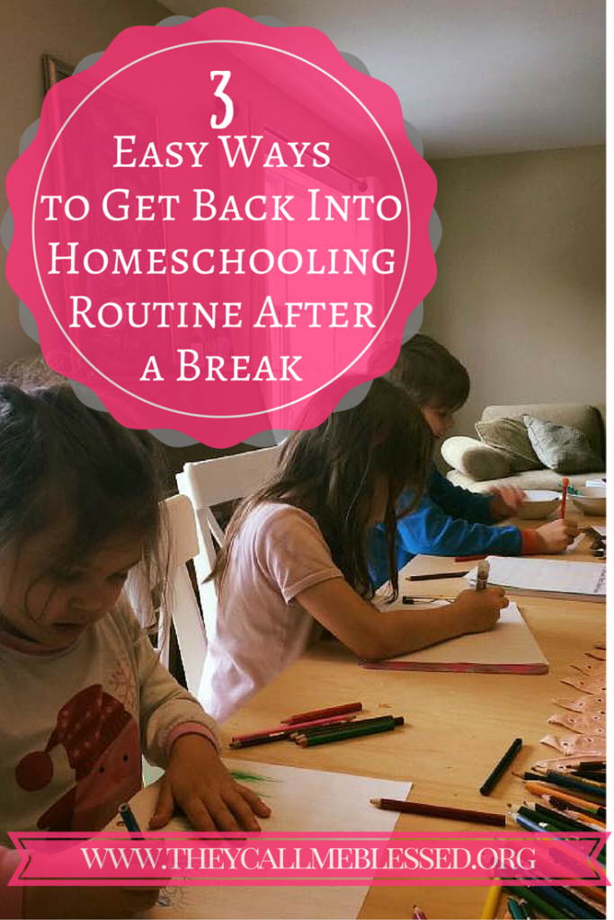 3 easy ways to get back into homeschooling routine