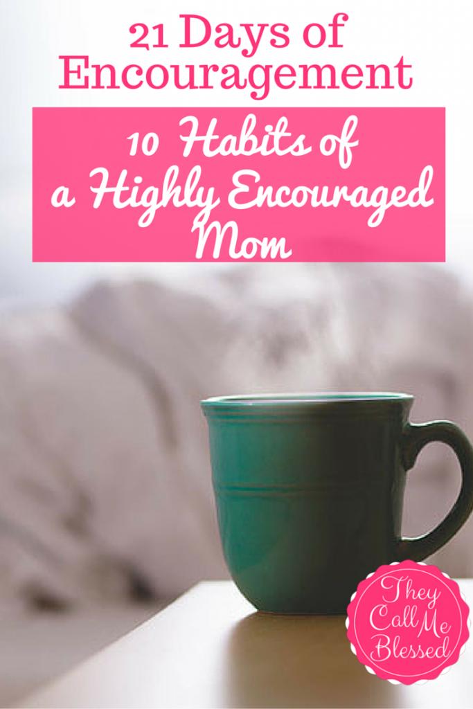 10 Habits of a Highly Encouraged Mom | motherhood | faith
