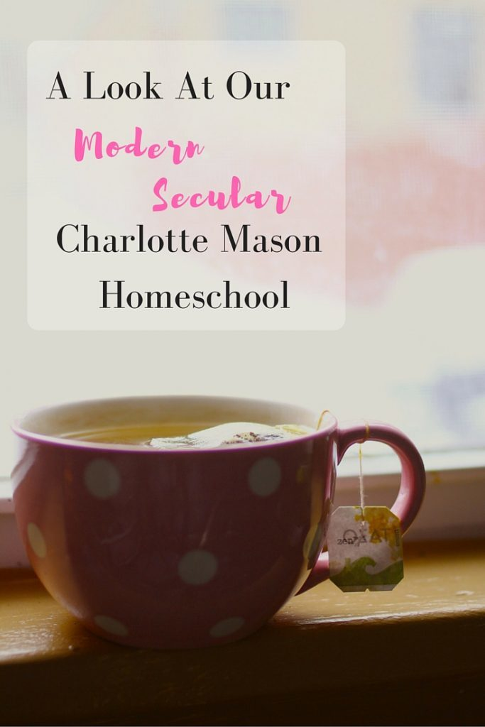 #5 of Top 10 Homeschool Posts in 2016: Modern Secular Charlotte Mason Homeschool Approach, Routine and Curriculum