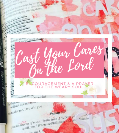 Cast your cares on the LORD and he will sustain you; he will never let the righteous be shaken. Psalm 55:22 | Bible journaling | Devotional | Prayer | Illustrated Faith | Encouragement