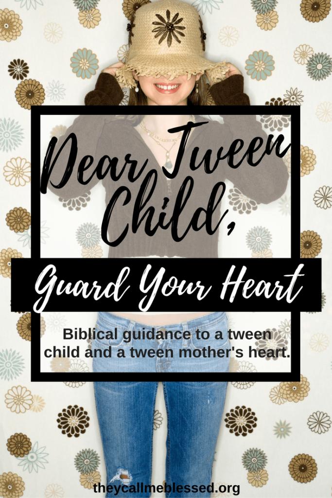 Dear Tween Child, Guard Your Heart: Biblical guidance to a tween child and a tween mother's heart.