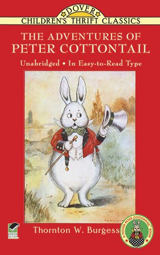 Burgess nature stories: The Adventures of Peter Cottontail (Dover Children's Thrift Classics)