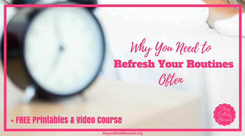 Why You Need to Refresh Your Routines Often   Time Management   Creating Routines   Make a Routine Work   Schedule   Priorities   Homemaking Conference