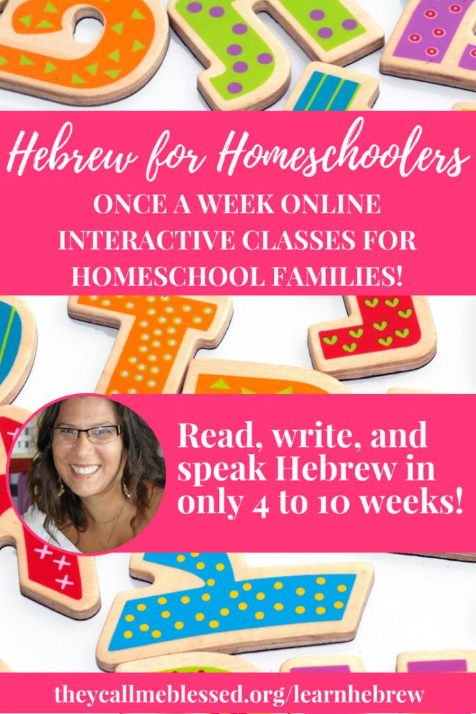 Hebrew for Homeschoolers: Read, write and speak Hebrew in only 10 weeks!