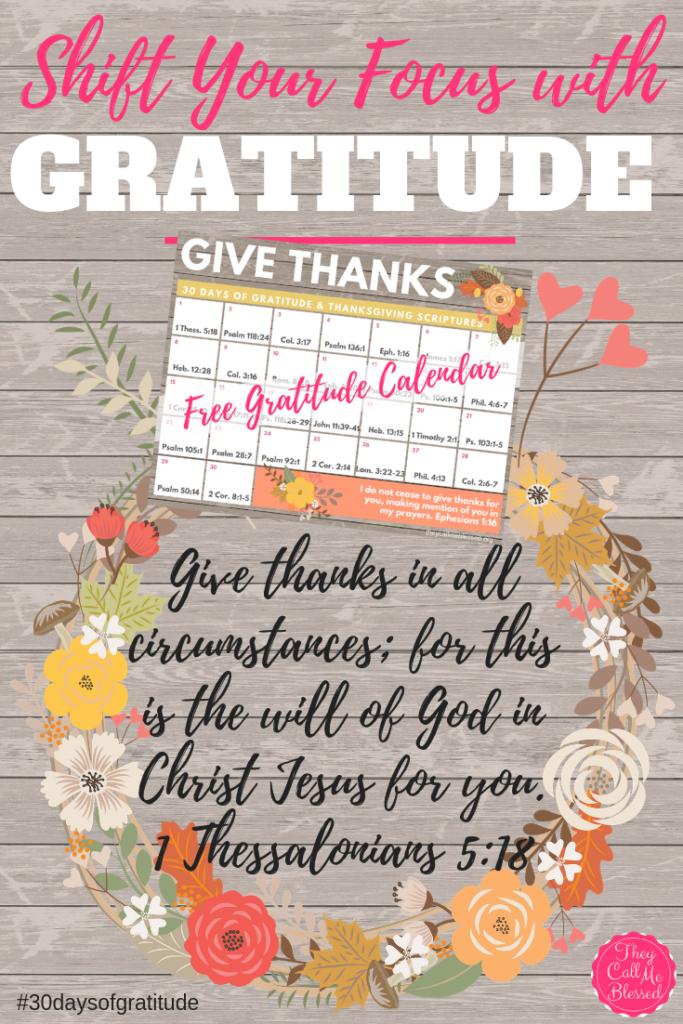 Shift Your Focus With Gratitude + Free Scriptures Calendar