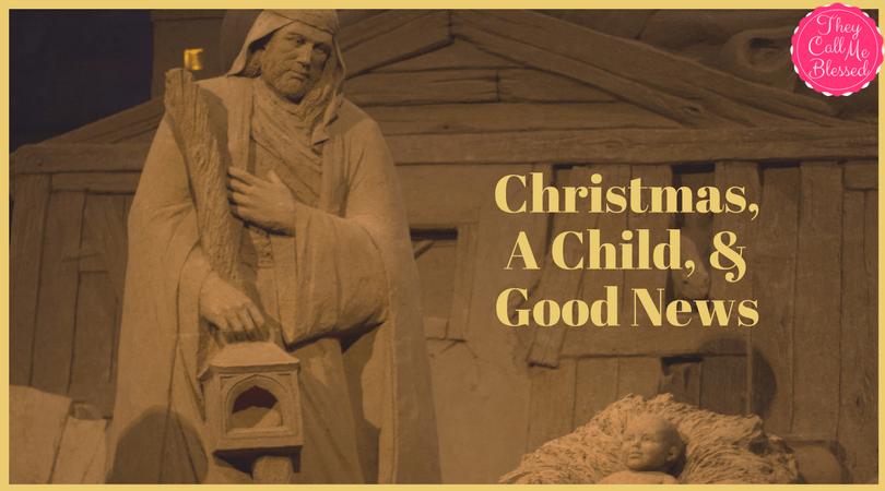 Christmas, A Child, and Good News