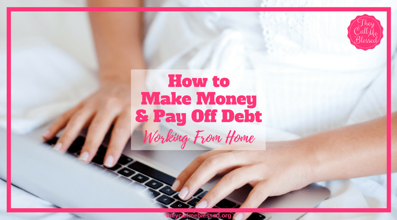 How to Make Money & Pay Off Debt Working from Home