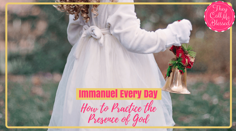 Immanuel Every Day How to Practice the Presence of God