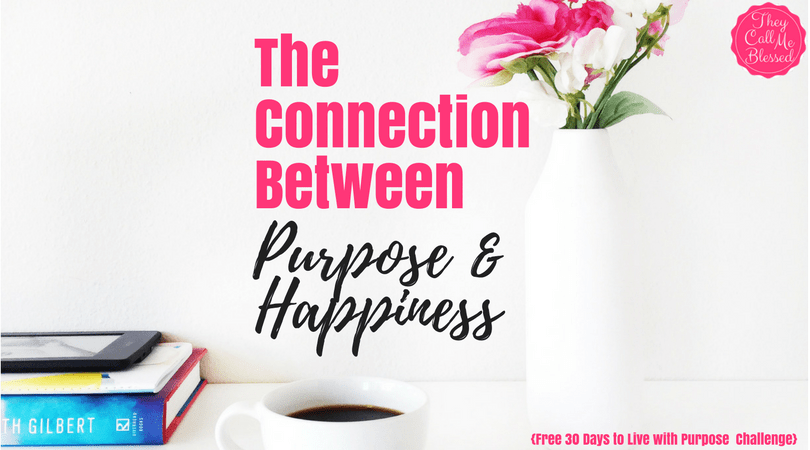 The Connection Between Purpose and Happiness