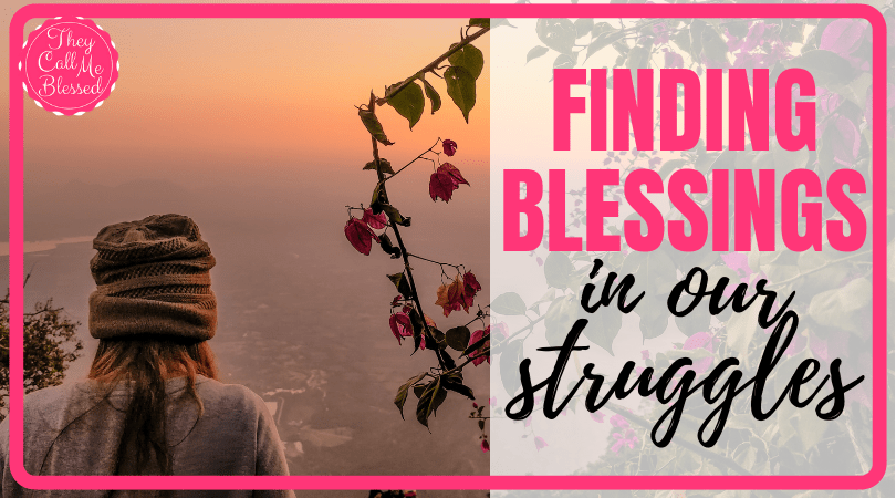 Finding Blessing in our Struggles