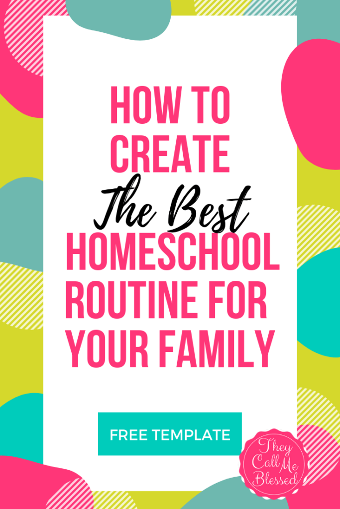 How to Create the Best Homeschool Routine For Your Family