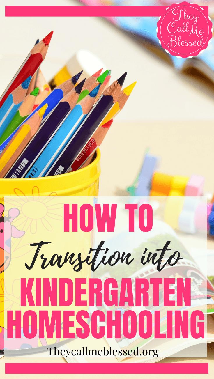 How To Transition Into Homeschooling Kindergarten