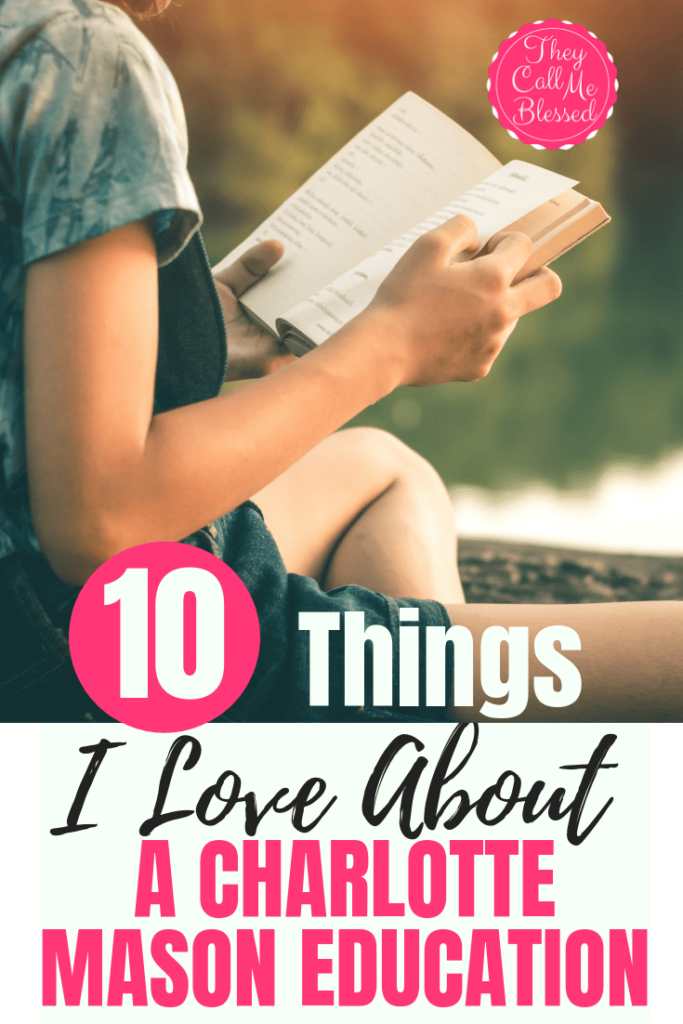 10 Things I Love About A Charlotte Mason Education