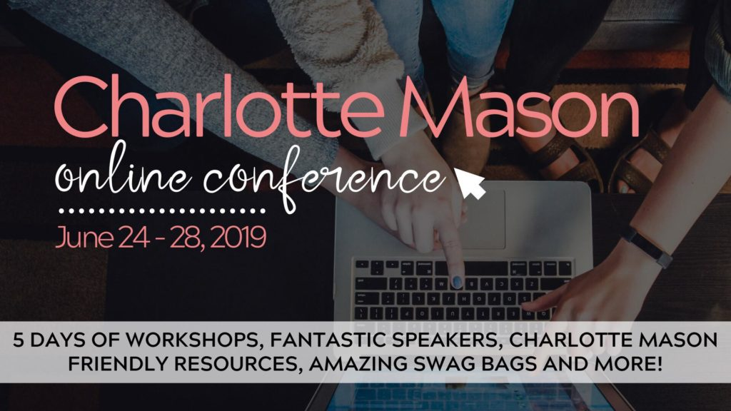 Charlotte Mason Online Conference June 24-28 Register now at charlottemasonconf.com