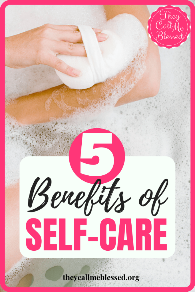 5 Self-Care Benefits