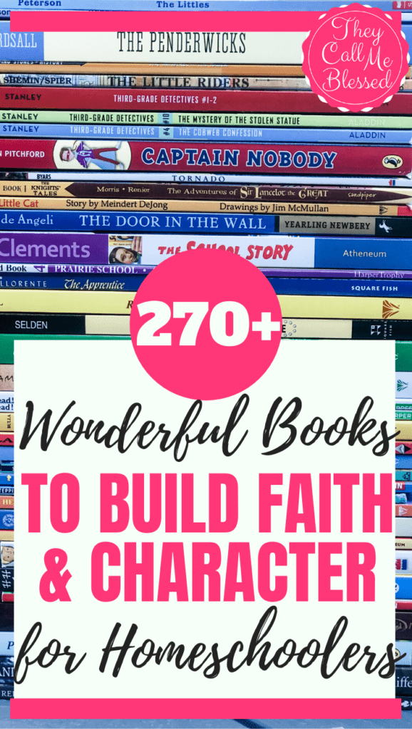 270+ Wonderful Faith & Character Building Books for Homeschoolers (1)