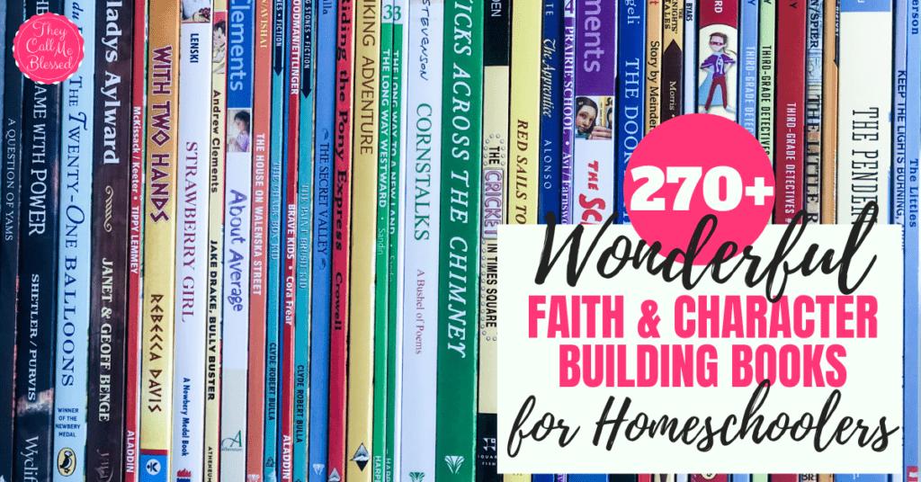 270+ Wonderful Faith & Character Building Books for Homeschoolers FB